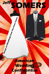 American Wedding Confidential by Jeff Somers